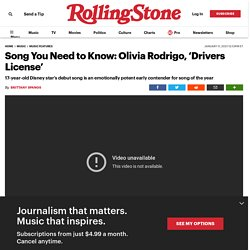 Olivia Rodrigo, 'Drivers License': Song You Need to Know