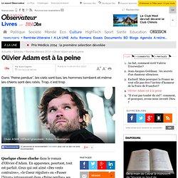 Bibliobs 12/09/14 - Olivier Adam est à la peine
