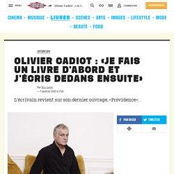 Olivier Cadiot : «Je fais un livre d'abord et j'écris dedans ensuite»