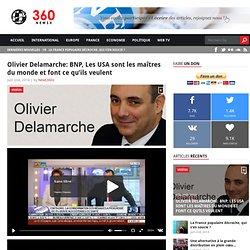 Olivier Delamarche: BNP, Les USA sont les maîtres du monde et font ce qu'ils veulent - News360x News360x