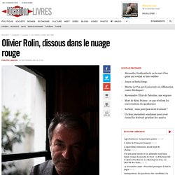 Libération 24/09/2014 - Olivier Rolin, dissous dans le nuage rouge
