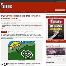 PS: Olivier Ferrand a le bras long et la mémoire courte
