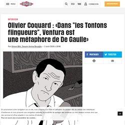 """Olivier Coquard: «Dans """"lesTontons flingueurs"""", Ventura est unemétaphore de De Gaulle»"""