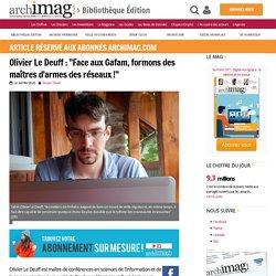 """Olivier Le Deuff : """"Face aux Gafam, formons des maîtres d'armes des réseaux !"""""""