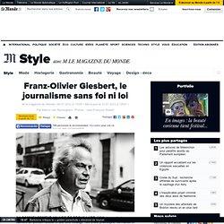 Franz-Olivier Giesbert, le journalisme sans foi ni loi