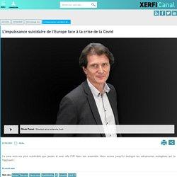 Olivier Passet, Xerfi - L'impuissance suicidaire de l'Europe face à la crise de la Covid