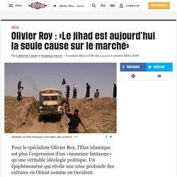 Olivier Roy : «Le jihad est aujourd'hui laseule cause surlemarché»