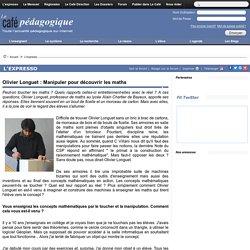 Olivier Longuet : Manipuler pour découvrir les maths