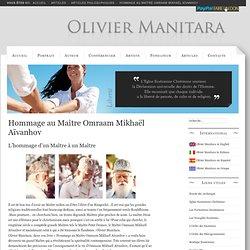 Hommage au Maître Omraam Mikhaël Aïvanhov - Olivier Manitara