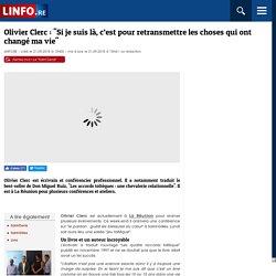 """Olivier Clerc: """"Si je suis là, c'est pour retransmettre les choses qui ont changé ma vie"""""""