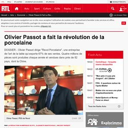 Olivier Passot a fait la révolution de la porcelaine
