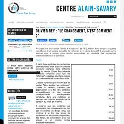 """Olivier Rey : """"Le changement, c'est comment ?"""""""