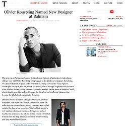 Olivier Rousteing Named New Designer at Balmain