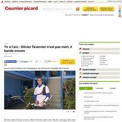Tir à l'arc : Olivier Tavernier n'est pas mort, il bande encore - Sports