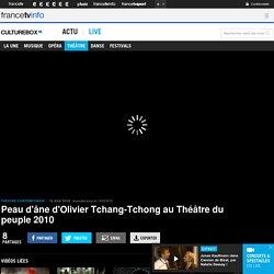 VIDEO. Peau d'âne d'Olivier Tchang-Tchong au Théâtre du peuple 2010