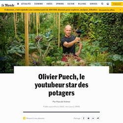 Olivier Puech, le youtubeur star des potagers