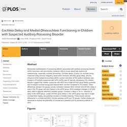 Cochlear Delay and Medial Olivocochlear Functioning in Children with Suspected Auditory Processing Disorder