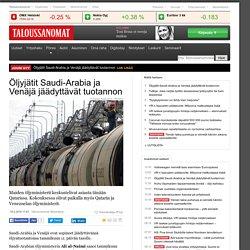 Öljyjätit Saudi-Arabia ja Venäjä jäädyttävät tuotannon