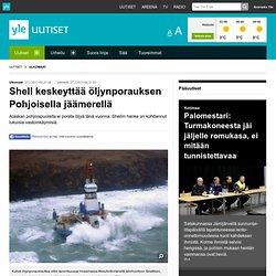 Shell keskeyttää öljynporauksen Pohjoisella jäämerellä