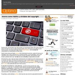 Innova como hábito y olvídate del copyright