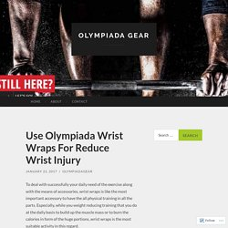 Use Olympiada Wrist Wraps For Reduce Wrist Injury