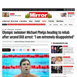 "Olympic swimmer Michael Phelps heading to rehab after second DUI arrest: ""I am extremely disappointed"""