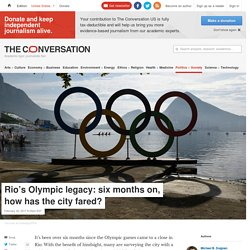 Rio's Olympic legacy: six months on, how has the city fared?