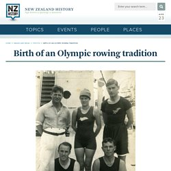 Birth of an Olympic rowing tradition | NZHistory.net.nz, New Zealand history online