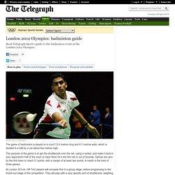 London 2012 Olympics: badminton guide