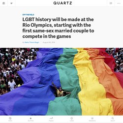 Rio Olympics 2016: LGBT history will be made at the games, starting with the first same-sex married couple to compete in the Olympics — Quartz