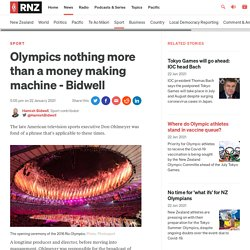 Olympics nothing more than a money making machine - Bidwell