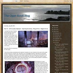 Le blog ouvert Scroll: Partie 31 - Jeux Olympiques de 2012 à Londres - Cérémonie d'ouverture - Ring of Fire Circle = Magick
