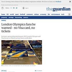 London Olympics fans be warned – no Visa card, no tickets