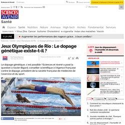 Jeux Olympiques de Rio : Le dopage génétique existe-t-il ?