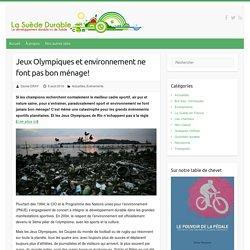 Jeux Olympiques et environnement ne font pas bon ménage! – La Suède Durable