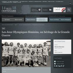 Les Jeux Olympiques féminins, un héritage de la Grande Guerre