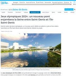 Jeux olympiques 2024 : un nouveau pont enjambera la Seine entre Saint-Denis et l'Île-Saint-Denis