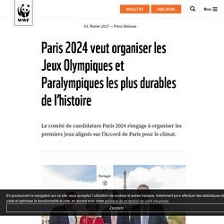 Paris 2024 veut organiser les Jeux Olympiques et Paralympiques les plus durab...