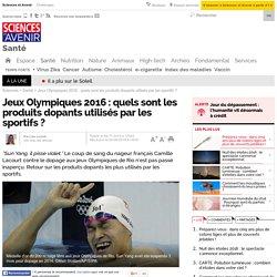 Jeux Olympiques 2016 : quels sont les produits dopants utilisés par les sportifs ?