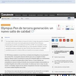 Olympus Pen de tercera generación: un nuevo salto de calidad