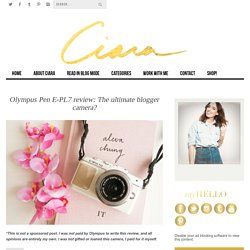 Olympus Pen E-PL7 review: The ultimate blogger camera? - Ciara O' Doherty