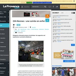 OM-Rennes : une soirée en enfer
