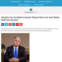 Omaha Car Accident Lawyer Warns New Car Seat Rules Will Get Stricter
