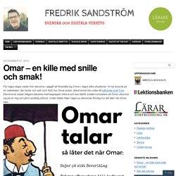 Omar – en kille med snille och smak!