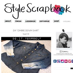 "Style Scrapbook: DIY ""OMBRE DENIM SHIRT"""