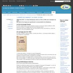 """""""L'armée des ombres"""", le livre, le film. - Musée de la Résistance et de la Déportation du Cher"""