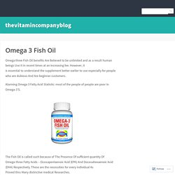 Omega 3 Fish Oil – thevitamincompanyblog