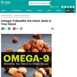 Omega-9 Benefits the Heart, Brain & Your Mood