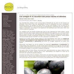 Les omégas-9: le réconfort des peaux sèches et abîmées