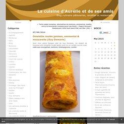 Omelette roulée jambon, emmental & mozzarella (Guy Demarle) : La cuisine d'Aurélie et de ses amis
